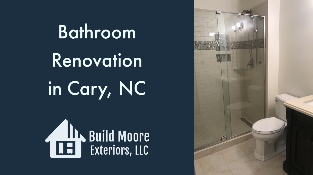 Bathroom Remodel Cary Nc   Bathroom Renovation In Cary Nc Build Moore Exteriors Llc